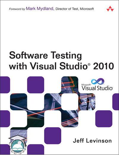 آموزش جامع تست برنامه بوسیله امکانات نرم افزار Visual Studio 2010 همچون Microsoft Test Manager